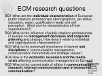 ecm research questions