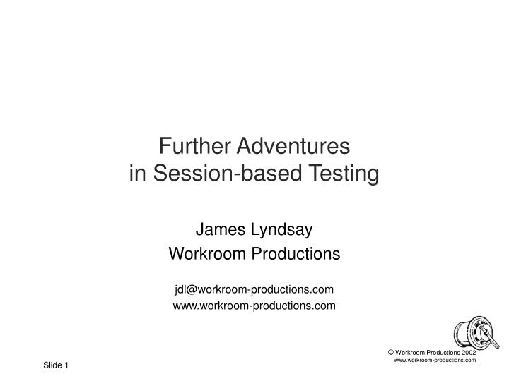 further adventures in session based testing n.
