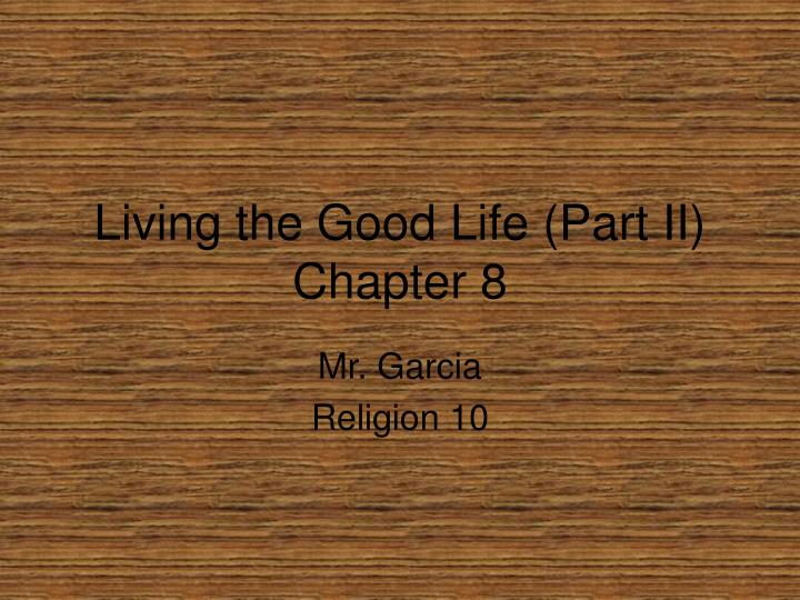 Living the good life part ii chapter 8