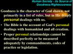human society its source of goodness righteousness