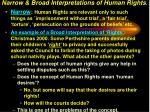 narrow broad interpretations of human rights