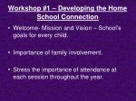 workshop 1 developing the home school connection