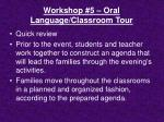 workshop 5 oral language classroom tour