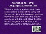 workshop 5 oral language classroom tour1