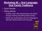 workshop 6 oral language oral family traditions