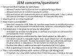 jem concerns questions