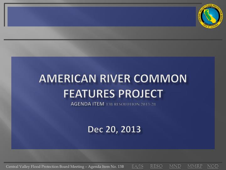 american river common features project agenda item 13b resolution 2013 28 dec 20 2013 n.