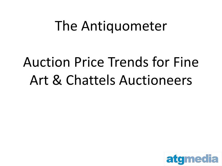 the antiquometer auction price trends for fine art chattels auctioneers n.