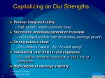 capitalizing on our strengths
