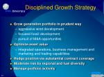 disciplined growth strategy