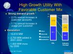 high growth utility with favorable customer mix