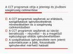 a cct programok c lja a jelenlegi s j v beni szeg nys g cs kkent se