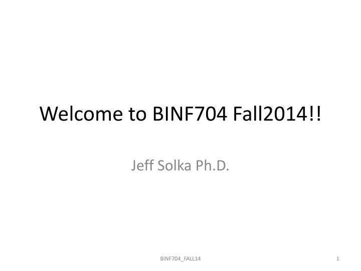 welcome to binf704 fall2014 n.
