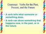 grammar verbs for the past present and the future