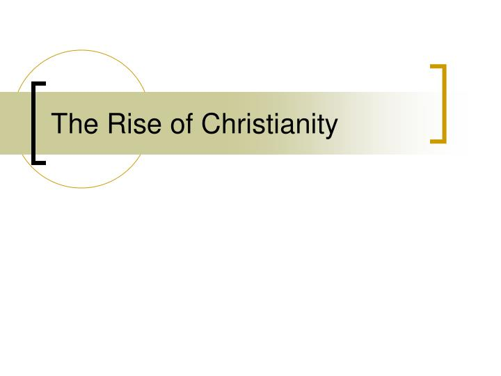 the rise of christianity n.