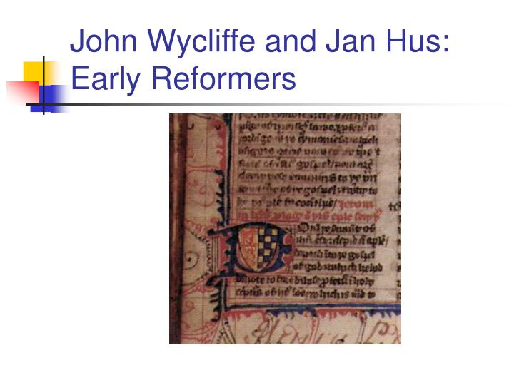 john wycliffe and jan hus early reformers n.