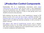 production control components