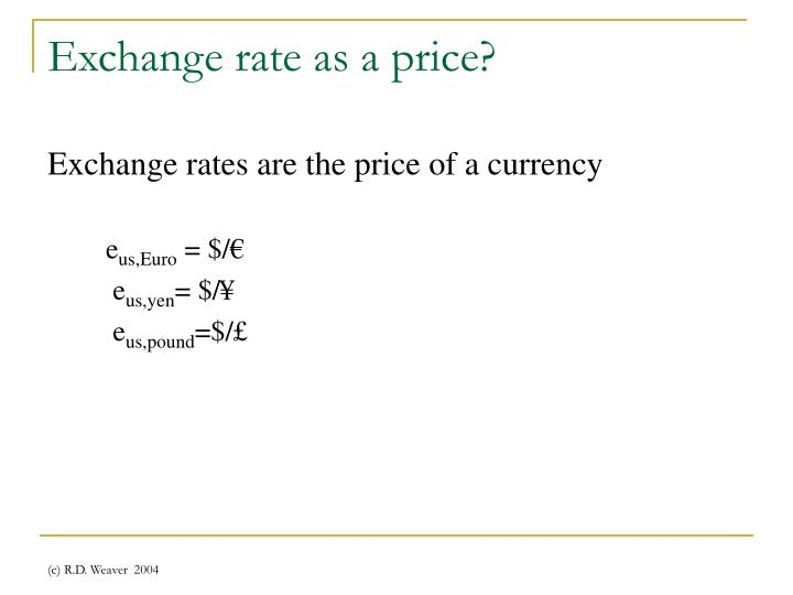 Exchange rate as a price