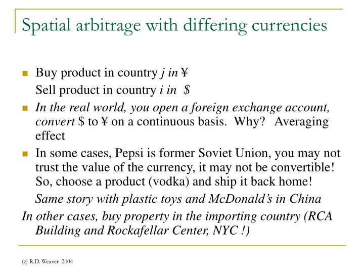 Spatial arbitrage with differing currencies