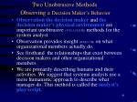 two unobtrusive methods observing a decision maker s behavior