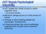 act targets psychological inflexibility