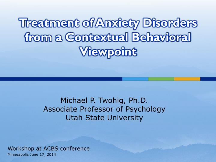 treatment of anxiety disorders from a contextual behavioral viewpoint n.