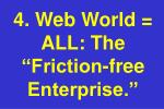4 web world all the friction free enterprise
