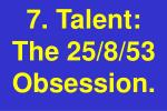 7 talent the 25 8 53 obsession
