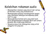 kelebihan rekaman audio