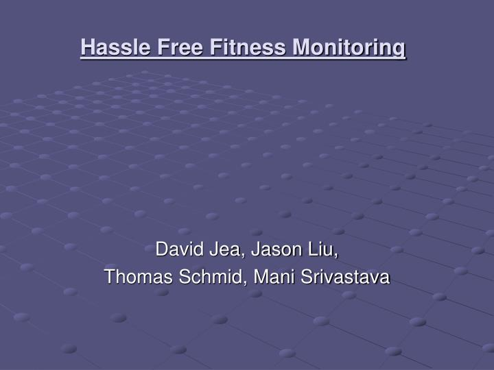 hassle free fitness monitoring n.