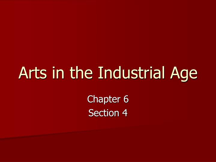 arts in the industrial age n.
