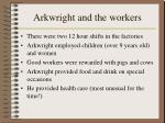 arkwright and the workers