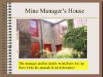 mine manager s house