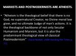 marxists and postmodernists are atheists