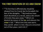 the first mention of ice and snow
