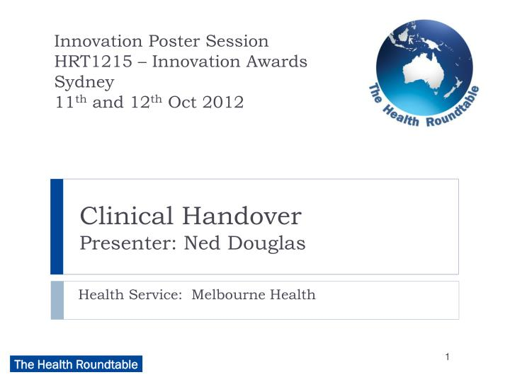 clinical handover presenter ned douglas n.