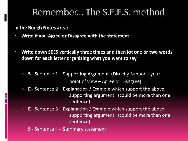 Remember... The S.E.E.S. method