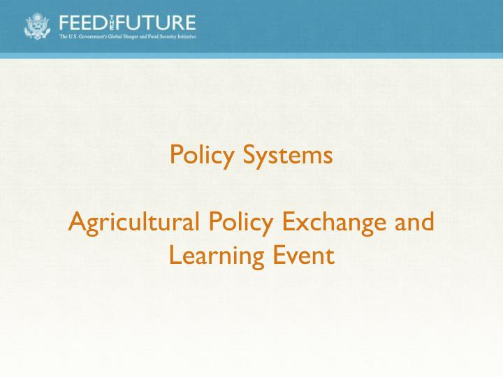 policy systems agricultural policy exchange and learning event n.