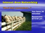 interest area networking don t feel constrained