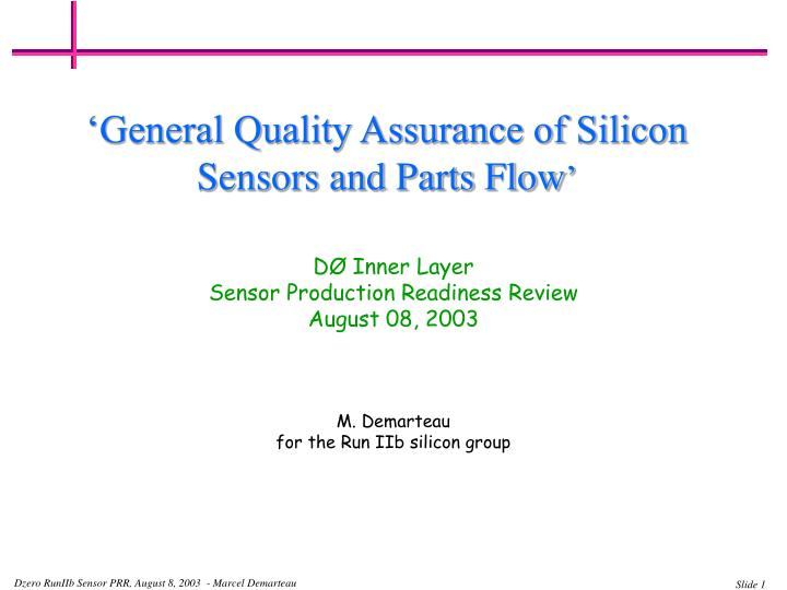 'General Quality Assurance of Silicon Sensors and Parts Flow
