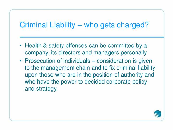 Criminal Liability – who gets charged?