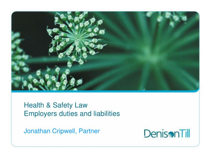 Health safety law employers duties and liabilities