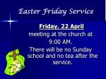easter friday service