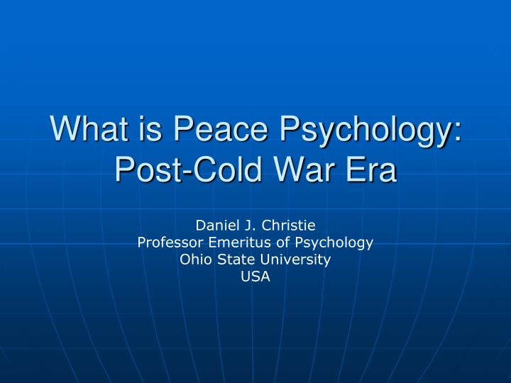 what is peace psychology post cold war era n.