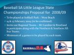 baseball sa little league state championships proposal for 2008 09