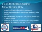 club little league 2008 09 minor division only