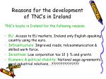 reasons for the development of tnc s in ireland