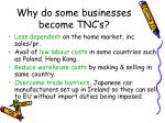 why do some businesses become tnc s