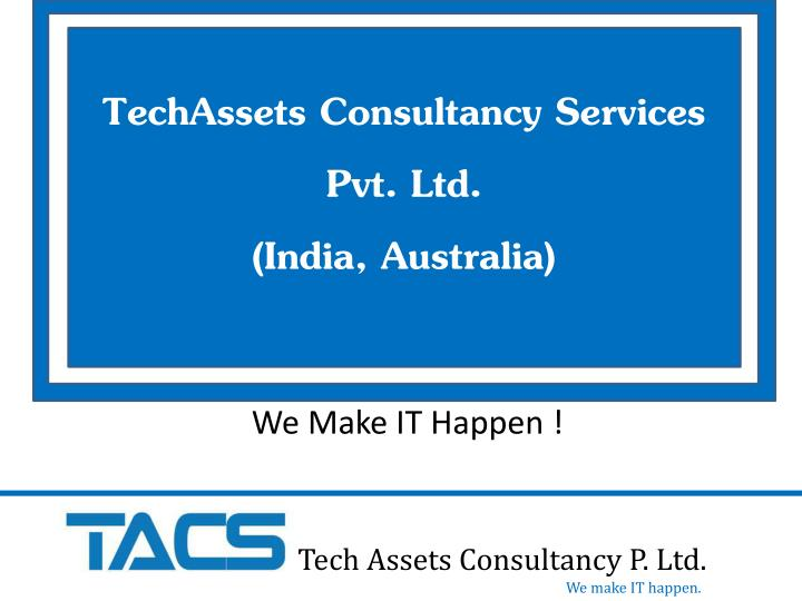 techassets consultancy services pvt ltd india australia n.