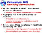 forecasting to 2005 identifying discontinuities